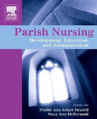 Parish Nursing Practice-9780323034005--Phyllis Ann Solari-Twadell-Mosby, Incorporated
